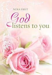 God Listens to You ebook by Nina Smit