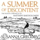 A Summer Of Discontent - The Eighth Matthew Bartholomew Chronicle audiobook by