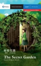 The Secret Garden - Mandarin Companion Graded Readers: Level 1, Traditional Chinese Edition ebook by Frances Hodgson Burnett, Renjun Yang, John Pasden