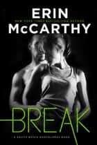 Break ebook by Erin McCarthy