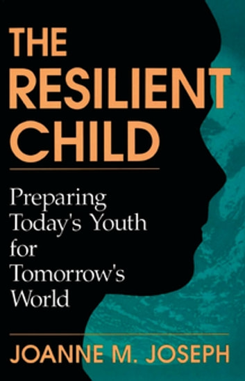 the resilient child Want your child or teen to thrive no matter what the resilient child summit will teach you how to teach them to make friends with stress.
