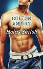 Colton and Ry ebook by Hollis Shiloh