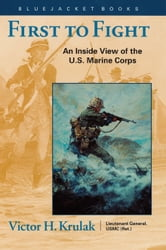 First to Fight - An Inside View of the U.S. Marine Corps ebook by Victor H. Krulak