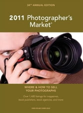 2011 Photographer's Market ebook by Mary Burzlaff Bostic