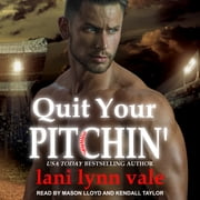Quit Your Pitchin' 有聲書 by Lani Lynn Vale