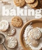 Better Homes and Gardens Baking - More than 350 Recipes Plus Tips and Techniques eBook by Better Homes and Gardens