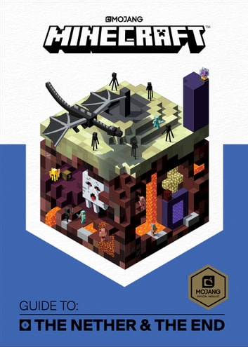Minecraft: Guide to the Nether & the End ebook by Mojang Ab,The Official Minecraft Team