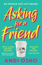 Asking for a Friend ebook by Andi Osho