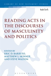Reading Acts in the Discourses of Masculinity and Politics ebook by