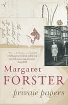 Private Papers ebook by Margaret Forster