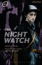 The Night Watch ebook by Sarah Waters, Ms Hattie Naylor