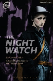 The Night Watch ebook by Sarah Waters,Hattie Naylor