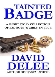 Tainted Badge (A Short Story Collection) ebook by David DeLee