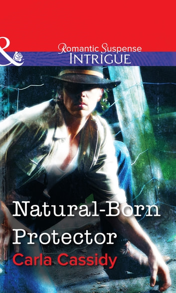Natural-Born Protector (Mills & Boon Intrigue) 電子書 by Carla Cassidy