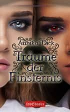 Träume der Finsternis - Roman eBook by Annika Dick