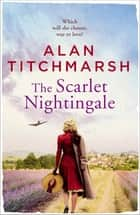 The Scarlet Nightingale - A thrilling wartime love story, perfect for fans of Kate Morton and Tracy Rees ebook by