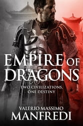 Empire of Dragons ebook by Valerio Massimo Manfredi