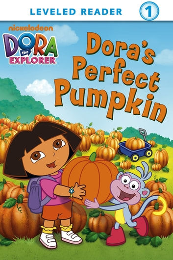 Dora's Perfect Pumpkin (Dora the Explorer) ebook by Nickelodeon Publishing