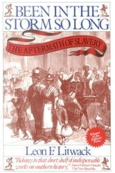 Been in the Storm So Long - The Aftermath of Slavery ebook by Leon F. Litwack