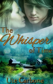 The Whisper of Time ebook by Ute Carbone