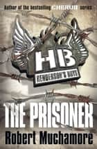 Henderson's Boys: The Prisoner ebook by Robert Muchamore