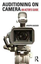 Auditioning On Camera - An Actor's Guide ebook by Joseph Hacker