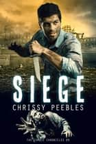 Siege - The Zombie Chronicles, #9 ebook by Chrissy Peebles