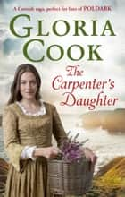 The Carpenter's Daughter ebook by Gloria Cook