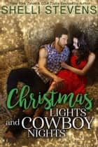 Christmas Lights and Cowboy Nights ebook by Shelli Stevens
