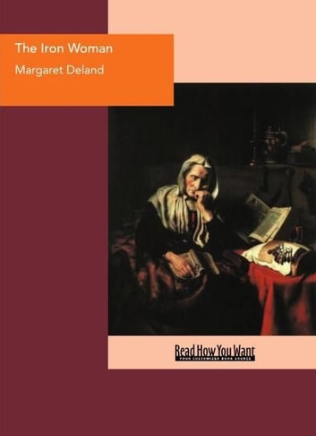 The Iron Woman ebook by Margaret Deland