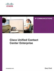 Cisco Unified Contact Center Enterprise (UCCE) ebook by Ford, Gary