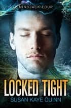Locked Tight ebook by Susan Kaye Quinn