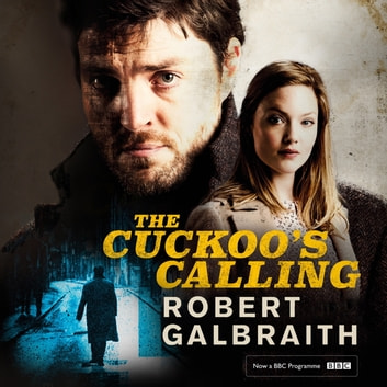 The Cuckoo's Calling - Cormoran Strike Book 1 audiobook by Robert Galbraith
