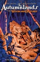 Autumnlands Vol. 2: Woodland Creatures ebook by Kurt Busiek, Ben Dewey