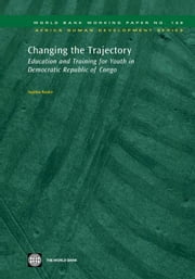 Changing The Trajectory : Education And Training For Youth In Democratic Republic Of Congo ebook by Bashir Sajitha