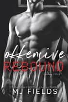 Offensive Rebound - Holding Court ebook by MJ Fields