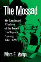 The Mossad ebook by Marc E. Vargo
