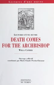 «Death comes for the Archbishop», Willa Cather ebook by Marie-Claude Perrin-Chenour