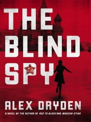 The Blind Spy ebook by Alex Dryden