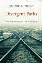 Divergent Paths ebook by Richard A. Posner