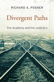 Divergent Paths - The Academy and the Judiciary ebook by Richard A. Posner