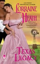 Texas Legacy eBook by Lorraine Heath