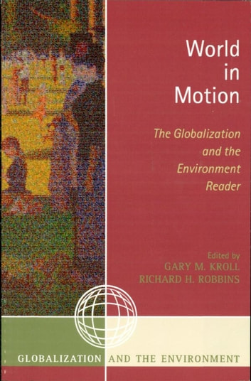 World in Motion - The Globalization and the Environment Reader ebook by