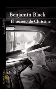 El secreto de Christine (Quirke 1) ebook by Benjamin Black