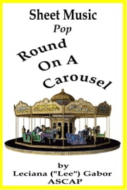 Sheet Music Round On A Carousel ebook by Lee Gabor