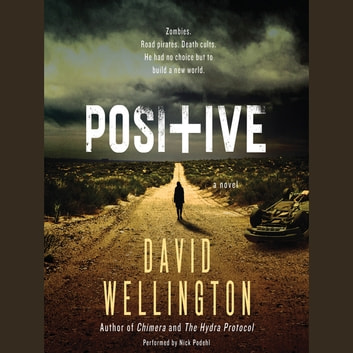 Positive - A Novel audiobook by David Wellington