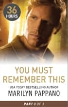 You Must Remember This Part 3 ebook by Marilyn Pappano