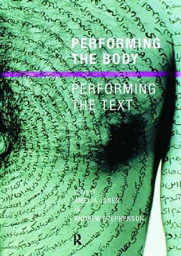 Performing the Body/Performing the Text ebook by