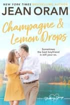 Champagne and Lemon Drops - A Blueberry Springs Sweet Romance ebook by Jean Oram