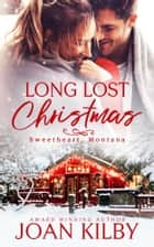 Long Lost Christmas ebook by Joan Kilby
